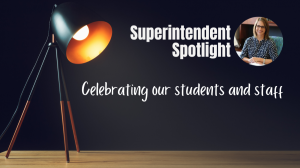 Link to video - Superintendent Spotlight, Celebrating our students and staff